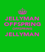 JELLYMAN OFFSPRING OFFSPRING JELLYMAN  - Personalised Poster A4 size