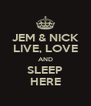 JEM & NICK LIVE, LOVE AND SLEEP HERE - Personalised Poster A4 size