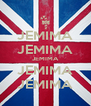 JEMIMA JEMIMA JEMIMA JEMIMA JEMIMA - Personalised Poster A4 size