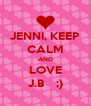 JENNI, KEEP CALM AND LOVE J.B    ;) - Personalised Poster A4 size