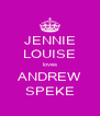 JENNIE LOUISE loves ANDREW SPEKE - Personalised Poster A4 size
