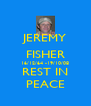 JEREMY FISHER 16/12/64 -19/10/08 REST IN PEACE - Personalised Poster A4 size