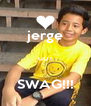 jerge  GOT  SWAG!!! - Personalised Poster A4 size