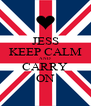 JESS KEEP CALM AND CARRY ON - Personalised Poster A4 size