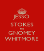 JESSO STOKES and GNOMEY WHITMORE - Personalised Poster A4 size