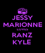 JESSY MARIONNE LOVES RANZ KYLE  - Personalised Poster A4 size