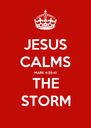 JESUS CALMS MARK 4:35-41 THE STORM - Personalised Poster A4 size