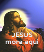 JESUS mora aqui - Personalised Poster A4 size
