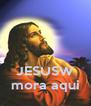 JESUSW mora aqui - Personalised Poster A4 size