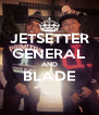 JETSETTER GENERAL AND BLADE  - Personalised Poster A4 size