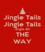 Jingle Tails Jingle Tails Jingle All THE WAY - Personalised Poster A4 size