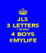 JLS 3 LETTERS 1 WORD 4 BOYS #MYLIFE - Personalised Poster A4 size