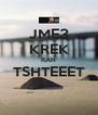 JME3 KREK RAH TSHTEEET  - Personalised Poster A4 size