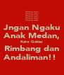 Jngan Ngaku Anak Medan, Kalo Gatau Rimbang dan Andaliman!!  - Personalised Poster A4 size