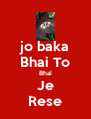 jo baka Bhai To Bhai Je Rese - Personalised Poster A4 size