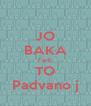 JO BAKA Fark TO Padvano j - Personalised Poster A4 size