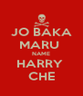 JO BAKA MARU  NAME HARRY  CHE - Personalised Poster A4 size