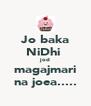 Jo baka NiDhi  jod magajmari na joea..... - Personalised Poster A4 size