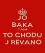 JO BAKA YASH TO CHODU  J REVANO - Personalised Poster A4 size