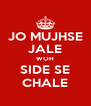 JO MUJHSE JALE WOH SIDE SE CHALE - Personalised Poster A4 size