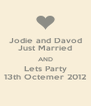 Jodie and Davod Just Married AND Lets Party 13th Octemer 2012 - Personalised Poster A4 size