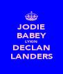 JODIE BABEY LYKIN DECLAN LANDERS - Personalised Poster A4 size