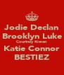 Jodie Declan Brooklyn Luke Courtney Kieran Katie Connor BESTIEZ - Personalised Poster A4 size