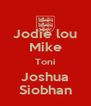 Jodie lou Mike Toni Joshua Siobhan - Personalised Poster A4 size