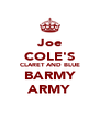 Joe COLE'S CLARET AND BLUE BARMY ARMY - Personalised Poster A4 size