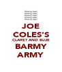 JOE COLES'S CLARET AND BLUE BARMY ARMY - Personalised Poster A4 size