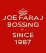 JOE FARAJ BOSSING IT  SINCE 1987 - Personalised Poster A4 size