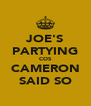 JOE'S PARTYING COS CAMERON SAID SO - Personalised Poster A4 size