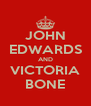 JOHN EDWARDS AND VICTORIA BONE - Personalised Poster A4 size