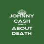 JOHNNY CASH SINGS ABOUT DEATH - Personalised Poster A4 size