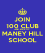 JOIN 100 CLUB AND SUPPORT MANEY HILL SCHOOL - Personalised Poster A4 size