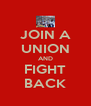 JOIN A UNION AND FIGHT BACK - Personalised Poster A4 size