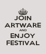 JOIN ARTWARE AND ENJOY FESTIVAL - Personalised Poster A4 size