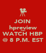JOIN hpreview AND WATCH HBP @ 8 P.M. EST - Personalised Poster A4 size