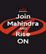 Join Mahindra AND Rise ON - Personalised Poster A4 size