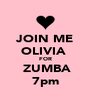 JOIN ME OLIVIA  FOR  ZUMBA 7pm - Personalised Poster A4 size