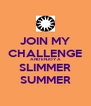JOIN MY CHALLENGE AND ENJOY A SLIMMER SUMMER - Personalised Poster A4 size