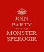 JOIN PARTY WITH US MONSTER SPEROGIR - Personalised Poster A4 size