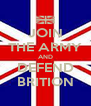 JOIN THE ARMY AND DEFEND BRITION - Personalised Poster A4 size