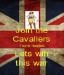 Join the Cavaliers You're needed Lets win this war - Personalised Poster A4 size