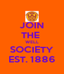 JOIN THE  WELL SOCIETY EST. 1886 - Personalised Poster A4 size