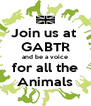 Join us at  GABTR and be a voice for all the Animals - Personalised Poster A4 size