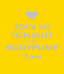JOIN US TONIGHT FOR BODYPUMP 7pm - Personalised Poster A4 size