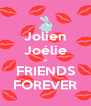 Jolien Joélie = FRIENDS FOREVER - Personalised Poster A4 size