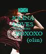 JOLINA LOVES PARAMORE         XOXOXO                (olin) - Personalised Poster A4 size