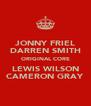 JONNY FRIEL DARREN SMITH ORIGINAL CORE LEWIS WILSON CAMERON GRAY - Personalised Poster A4 size